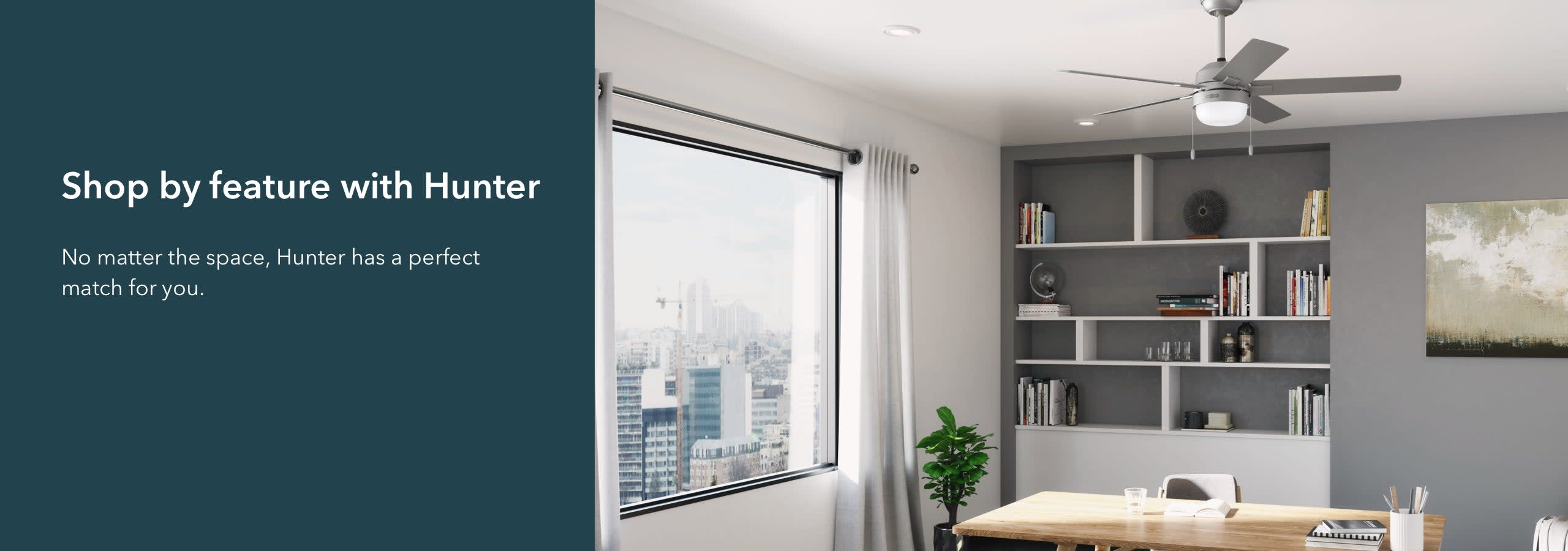 Shop by feature banner with office view of the city featuring a hunter ceiling fan